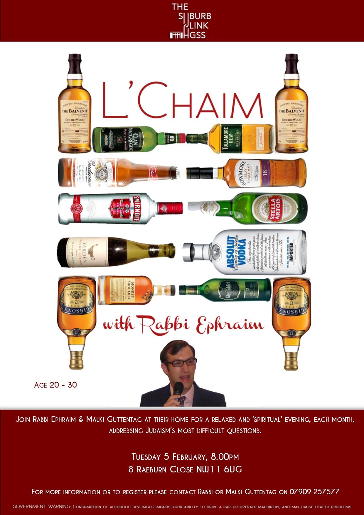 L'Chaim with Rabbi Ephraim @ 8 Raeburn Close, NW11 6UG